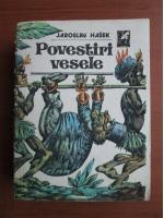 Jaroslav Hasek - Povestiri vesele