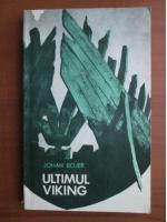 Anticariat: Johan Bojer - Ultimul viking