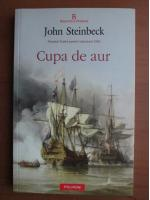 Anticariat: John Steinbeck - Cupa de aur