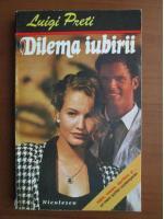Anticariat: Luigi Preti - Dilema iubirii
