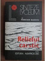 Anticariat: Marcian Bleahu - Relieful carstic