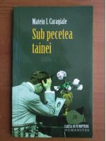 Mateiu I. Caragiale - Sub pecetea tainei