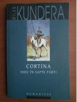 Anticariat: Milan Kundera - Cortina, eseu in sapte parti