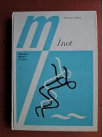 Anticariat: Mircea Olaru - Inot. Tehnica, metodica, organizare