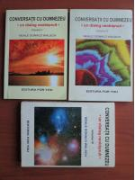 Anticariat: Neale Donald Walsch - Conversatii cu Dumnezeu. Un dialog neobisnuit (3 volume)