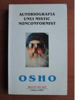 Anticariat: Osho - Autobiografia unui mistic nonconformist