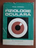 Paul Cernea - Fiziologie oculara