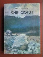 Pearl S. Buck - Chip cioplit