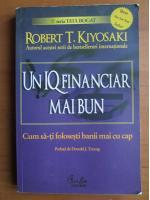 Robert T. Kiyosaki - Un IQ financiar mai bun