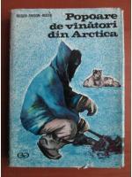 Anticariat: Roger Frison-Roche - Popoare de vanatori din Arctica