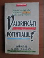 Skipp Ross - Valorifica-ti potentialul!