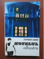 Anticariat: Stephen Crane - Hotelul albastru