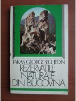 Anticariat: Taras George Seghedin - Rezervatiile naturale din Bucovina