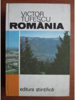 Anticariat: Victor Tufescu - Romania. Natura, om, economie