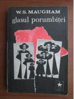 W. Somerset Maugham - Glasul porumbitei