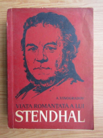 Anatoli Vinogradov - Viata romantata a lui Stendhal
