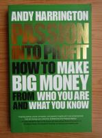 Anticariat: Andy Harrington - Passion into profit