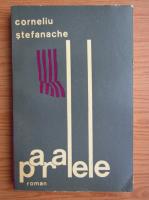 Anticariat: Corneliu Stefanache - Paralele