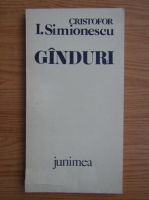 Anticariat: Cristofor I. Simionescu - Ganduri (volumul 1)