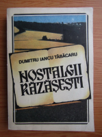 Anticariat: Dumitru Iancu Tabacaru - Nostalgii razasesti