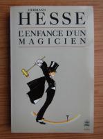 Hermann Hesse - L'Enfance d'un magicien