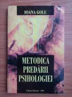 Ioana Golu - Metodica predarii psihologiei