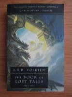 J. R. R. Tolkien - The book of lost tales (volumul 2)