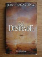 Anticariat: Jean Francois Deniau - La Desirade