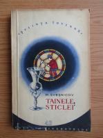 Anticariat: M. Svesnikov - Tainele sticlei