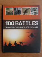 Martin J. Dougherty - 100 battles decisive conflicts that shaped the world