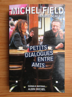 Anticariat: Michel Field, Andre Scala - Petits dialogue entre amis