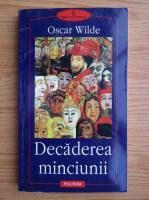 Anticariat: Oscar Wilde - Decaderea minciunii