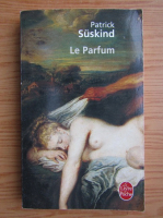 Patrick Suskind - Le Parfum