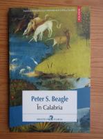 Anticariat: Peter S. Beagle - In Calabria