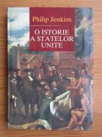 Philip Jenkins - O istorie a Statelor Unite