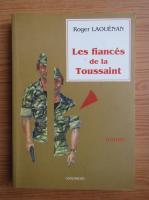 Anticariat: Roger Laouenan - Les fiances de la Toussaint