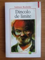 Anticariat: Salman Rushdie - Dincolo de limite