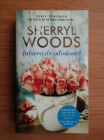 Anticariat: Sherryl Woods - Iubirea de odinioara