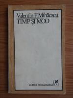 Anticariat: Valentin F. Mihaescu - Timp si mod