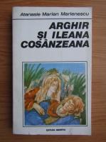 Atanasie Marian Marienescu - Arghir si Ileana Cosanzeana