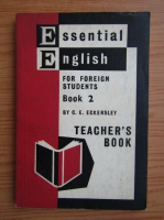 Anticariat: C. E. Eckersley - Essential English for foreign students, volumul 2. Teacher's book