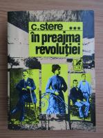 Anticariat: C. Stere - In preajma Revolutiei (volumul 3)