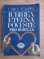 Anticariat: Carol Roman - Iubirea, eterna poveste