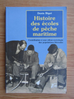 Anticariat: Denis Biget - Histoire des ecoles de peche maritime