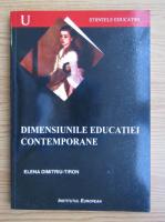 Elena Dimitriu-Tiron - Dimensiunile educatiei contemporane