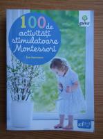 Eve Herrmann - 100 de activitati stimulatoare Montessori