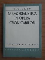 G. G. Ursu - Memorialistica in opera cronicarilor