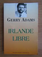 Anticariat: Gerry Adams - Irlande libre