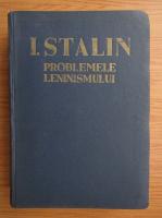I. Stalin - Problemele leninismului (1945)