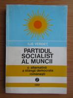 Anticariat: Ilie Verdet - Partidul Social al Muncii (volumul 2)